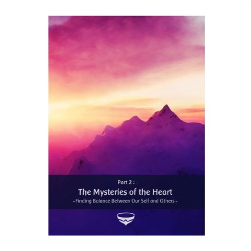 The Mysteries of the Heart - Finding Emotional Balance between Self and Others